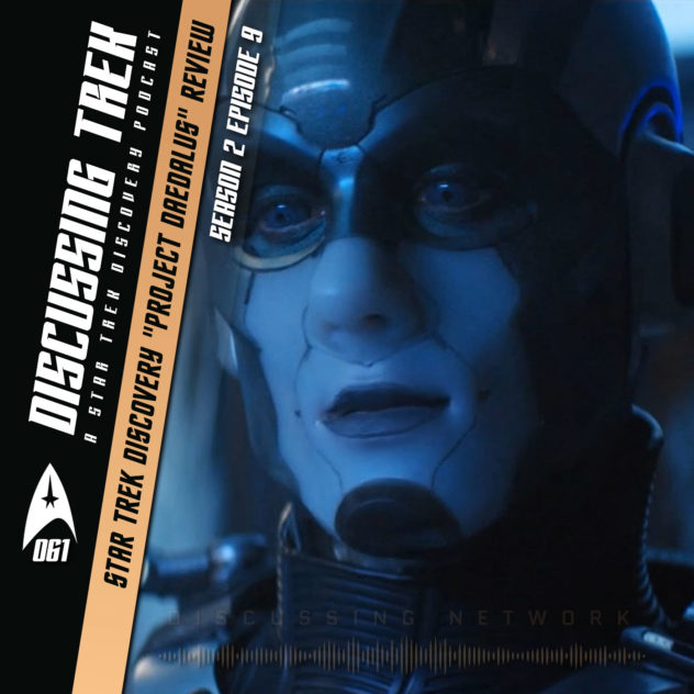 """DT061: Star Trek Discovery """"Project Daedalus"""" Review (Season"""